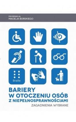 Bariery w otoczeniu osób z niepełnosprawnościami. Zagadnienia wybrane - Ebook - 978-83-65682-85-7