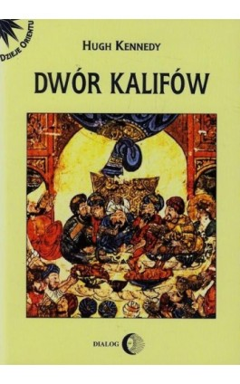 Dwór Kalifów - Hugh Keneddy - Ebook - 978-83-8002-407-6